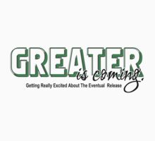 Boujie Originals - WhollyTee Collection - Greater Is Coming by whollytees