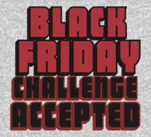 BLACK FRIDAY CHALLENGE ACCEPTED 2 Kids Tee