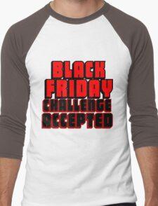 BLACK FRIDAY CHALLENGE ACCEPTED 2 Men's Baseball ¾ T-Shirt