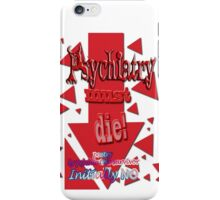 Psychiatry must die iPhone Case/Skin