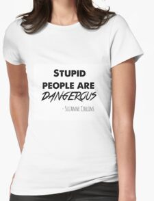 stupid people are dangerous Womens Fitted T-Shirt