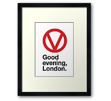 Good evening, London Framed Print