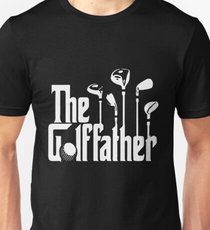 The Golf Father Golfers Fathers Day Gift for Dad Unisex T-Shirt