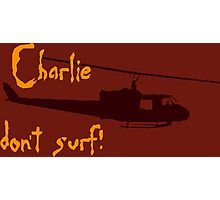 Charlie don't surf! Photographic Print