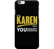 Its A Karen Thing, You Wouldnt Understand! iPhone Case/Skin