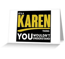 Its A Karen Thing, You Wouldnt Understand! Greeting Card