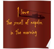 I love the smell of napalm in the morning Poster