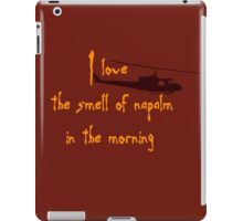 I love the smell of napalm in the morning. Helicopter iPad Case/Skin