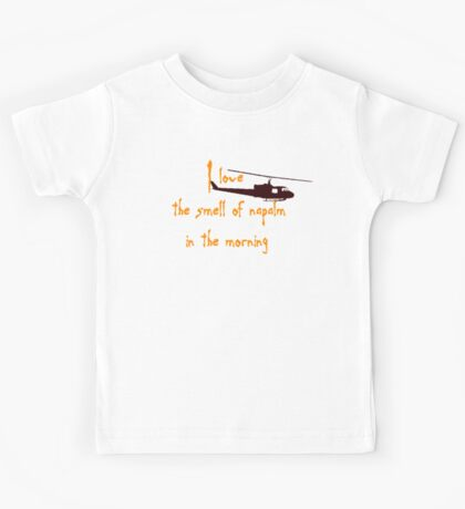 I love the smell of napalm in the morning. Helicopter Kids Tee