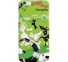 Dogs, Dogs, Everywhere! iPhone Case/Skin