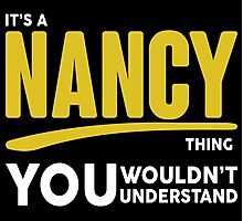Its A Nancy Thing, You Wouldnt Understand! Photographic Print
