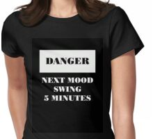 Danger Mood Swing Womens Fitted T-Shirt