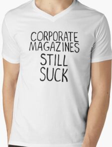 Corporate magazines still suck. Mens V-Neck T-Shirt