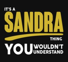 Its A Sandra Thing, You Wouldnt Understand! by 2E1K