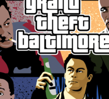 The Wire + Grand Theft Auto | Grand Theft Baltimore Sticker