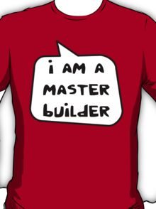 I AM A MASTER BUILDER by Bubble-Tees.com T-Shirt