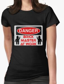 Danger Brick Master at Work Sign Womens Fitted T-Shirt