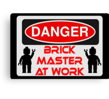 Danger Brick Master at Work Sign Canvas Print