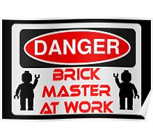 Danger Brick Master at Work Sign Poster