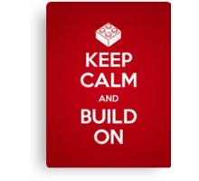 Keep Calm and Build On Canvas Print