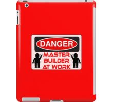 Danger Master Builder at Work Sign  iPad Case/Skin