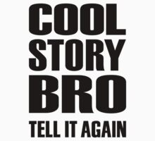 Cool story bro tell it again One Piece - Short Sleeve