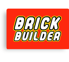 BRICK BUILDER  Canvas Print