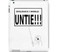 Dyslexics of the world UNTIE!!! iPad Case/Skin