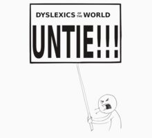 Dyslexics of the world UNTIE!!! One Piece - Short Sleeve