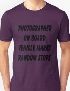 Photographer on board vehicle makes random stops Unisex T-Shirt