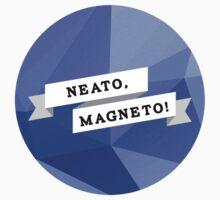Neato, Magneto! by fallingjaegers