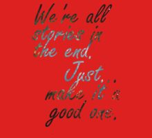 We're all stories in the end... Kids Clothes