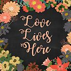 Love Lives Here | Floral Wreath by Cherie Balowski