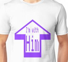 Im with Him Unisex T-Shirt