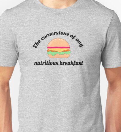 Hamburgers.  The corner stone of any nutritious breakfast.  Unisex T-Shirt