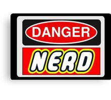 Danger Nerd Sign Canvas Print