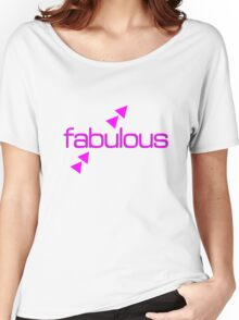 Fabulous Women's Relaxed Fit T-Shirt