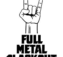 Full Metal Blackout by RefinedSouthern
