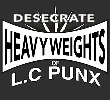 Desecrate - Heavy Wieghts Of L.C PUNX by noh76