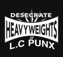 Desecrate - Heavy Wieghts Of L.C PUNX One Piece - Long Sleeve