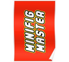 MINIFIG MASTER, by Customize My Minifig Poster
