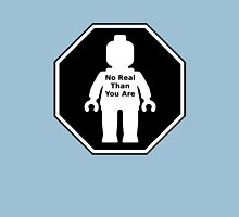 NO REAL THAN YOU ARE ROADSIGN Unisex T-Shirt