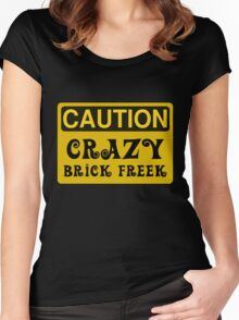 Caution Crazy Brick Freek Sign Women's Fitted Scoop T-Shirt