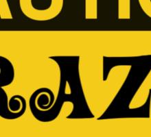 Caution Crazy Brick Freek Sign Sticker