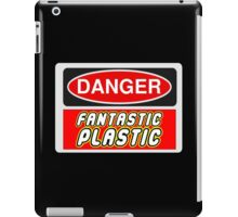 Danger Fantastic Plastic Sign iPad Case/Skin