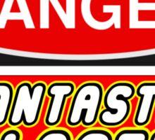 Danger Fantastic Plastic Sign Sticker