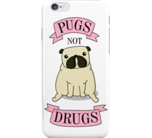 PUGS NOT DRUGS (pink) iPhone Case/Skin
