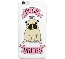 PUGS NOT DRUGS (pink) iPhone Case/Skin