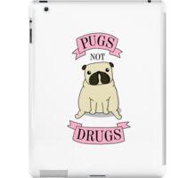 PUGS NOT DRUGS (pink) iPad Case/Skin