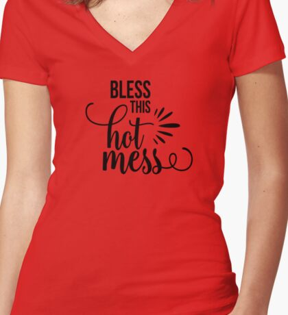 Bless This Hot Mess Women's Fitted V-Neck T-Shirt